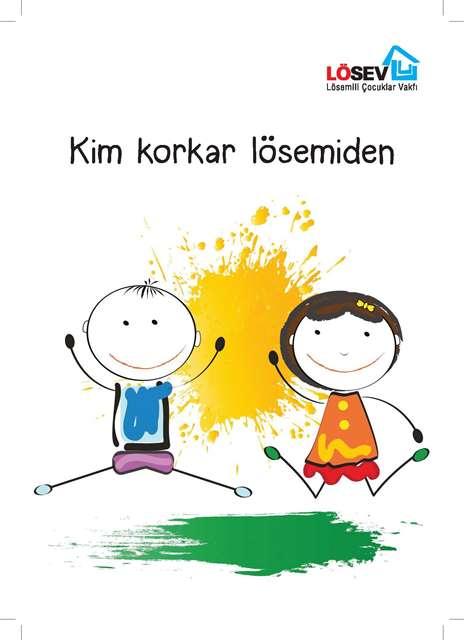 Kim korkar lösemiden 2-8 Kasım Lösemili Çocuklar Haftası